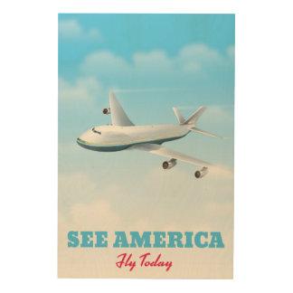 ¡Vea América - mosca hoy! Impresión En Madera