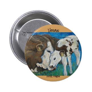 Vegano para ellos botón de la vaca
