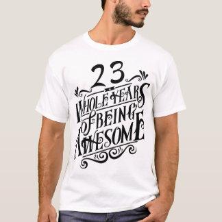 Veintitrés años enteros de ser impresionante camiseta