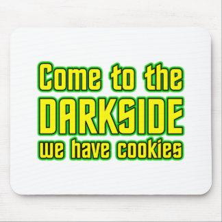 Venido al Darkside tenemos galletas Alfombrilla De Ratón