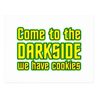 Venido al Darkside tenemos galletas Postal