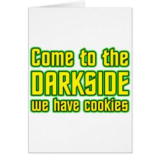 Venido al Darkside tenemos galletas Tarjeta De Felicitación