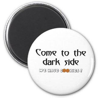 ¡Venido al lado oscuro - tenemos galletas! Imán Redondo 5 Cm