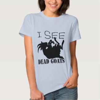 Veo cabras muertas camisetas