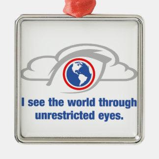 Veo el mundo a través de ojos sin restricción adorno navideño cuadrado de metal