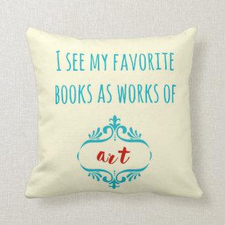 Veo mis libros preferidos como obras de arte cojín decorativo