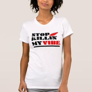 VibeKillin Camiseta