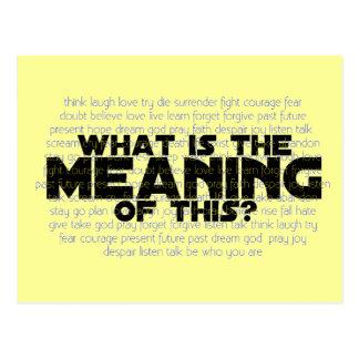 Vida: ¿Cuál es el significado de esto? Postal