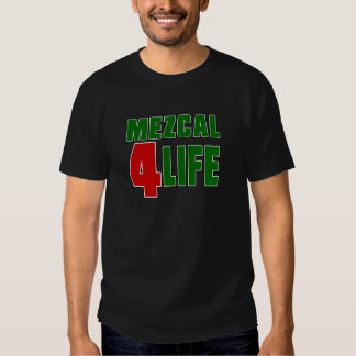 Vida de MEZCAL 4 Camiseta