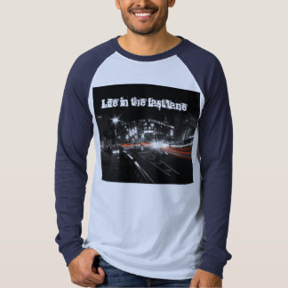 Vida en la blusa de manga larga del carril rápido camiseta