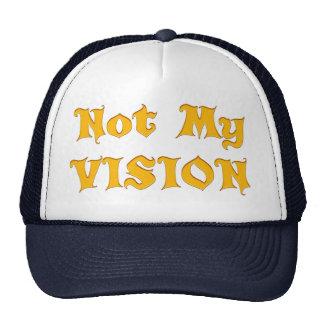 Vision su diseño no mi Vision sino su Vision Gorra