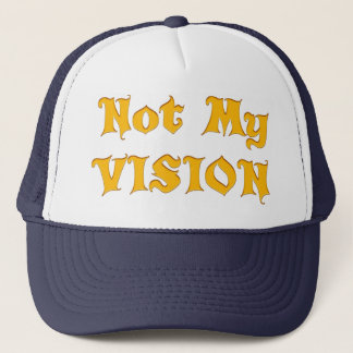 Vision su diseño no mi Vision sino su Vision Gorra De Camionero
