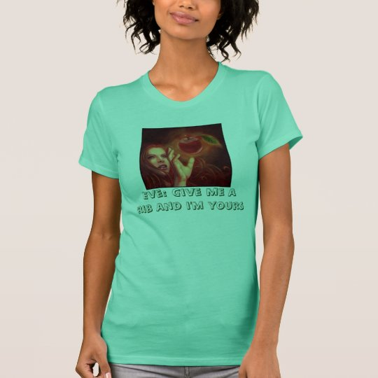 víspera, Eve: Déme una costilla y soy el suyo Camiseta