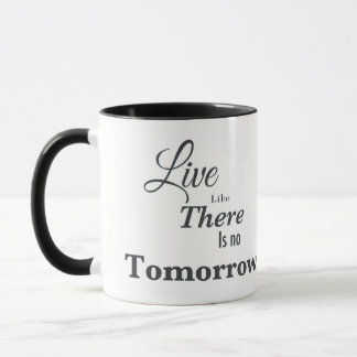 Viva como allí es ningún mañana taza