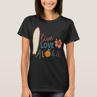 Vive, ama, la hawaiana camiseta