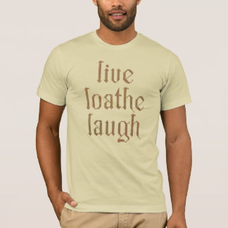 Vivo deteste la risa camiseta