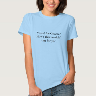 ¿Votado por Obama? ¿Cómo está ese workin hacia Camisetas