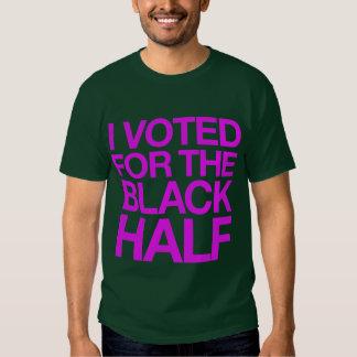 Voté por la mitad negra camisetas