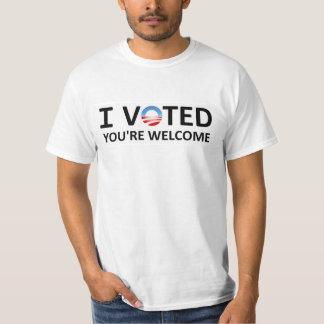 Voté. Usted es agradable Camisetas