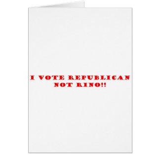 Voto el republicano y no RINO Tarjeta De Felicitación