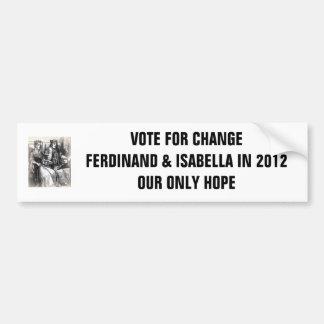 Voto para el cambio: Fernando y Isabel en 2012 Pegatina Para Coche