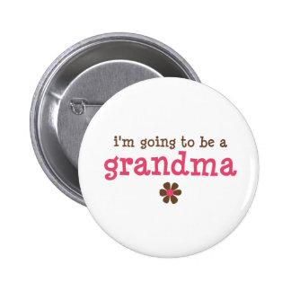 Voy a ser una camiseta de la abuela chapa redonda 5 cm