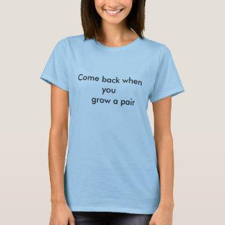 Vuelto cuando usted crece una camiseta de los
