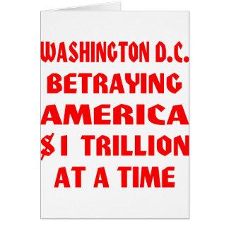 Washington DC que traiciona América $1 trillón en  Tarjeta De Felicitación