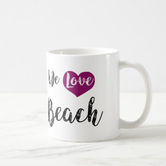 """We love Beach"" Taza De Café"