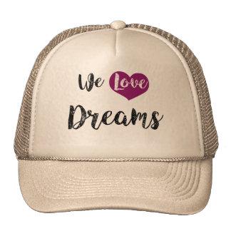 """""""We love Dreams"""" Gorras"""
