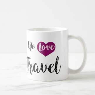"""We love Travel"" Taza De Café"