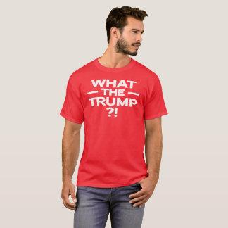 ¡What The Trump?! Camiseta