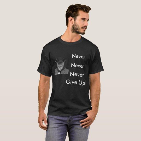 ¡Winston Churchill - nunca dé para arriba! Camisa