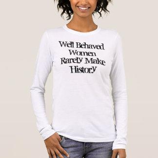 WomenRarely bien comportado hace historia Camiseta De Manga Larga
