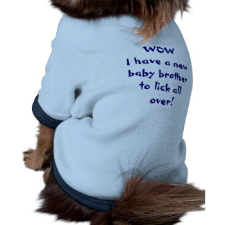 ¡WOWI tienen un nuevo hermano del bebé a lamerse p Camiseta Con Mangas Para Perro