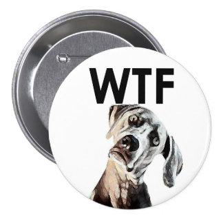 ¿WTF? ¿Botón inclinado de la cabeza de perro para Chapa Redonda De 7 Cm