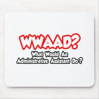WWAAD… qué un Asst administrativo ¿Haga Tapete De Ratones