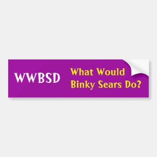 ¿WWBSD, qué Binky Sears haría? Etiqueta De Parachoque