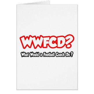 ¿WWFCD… qué un entrenador de fútbol haría? Tarjeton