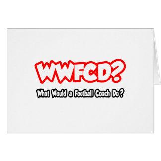 ¿WWFCD… qué un entrenador de fútbol haría? Felicitaciones