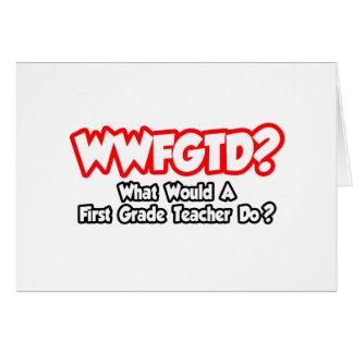 ¿WWFGTD… qué profesor del primer grado haría? Tarjetón