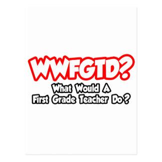 ¿WWFGTD… qué profesor del primer grado haría? Tarjetas Postales