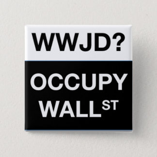 ¿WWJD? Ocupe el botón cuadrado de Wall Street