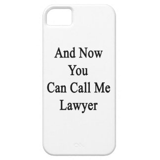 Y ahora usted puede llamarme abogado iPhone 5 fundas