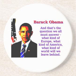 Y ésa es la pregunta - Barack Obama Posavasos De Arenisca