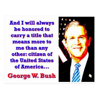 Y me honrarán siempre - G W Bush Postal
