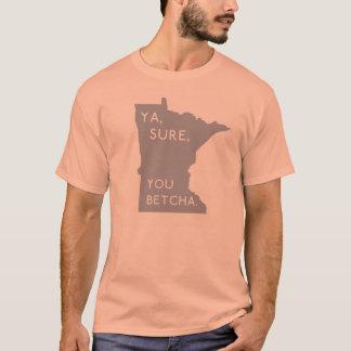 Ya anaranjado rosado, seguro, usted Minnesotan de Camiseta