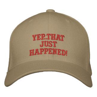 yep. eso acaba de suceder gorra de béisbol bordada