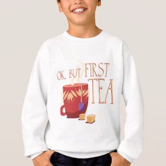 Yes but first tea sudadera
