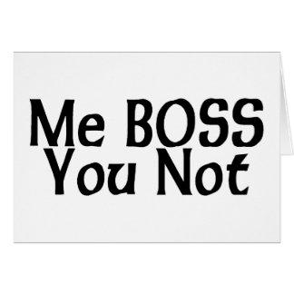 Yo Boss usted no Tarjeta De Felicitación